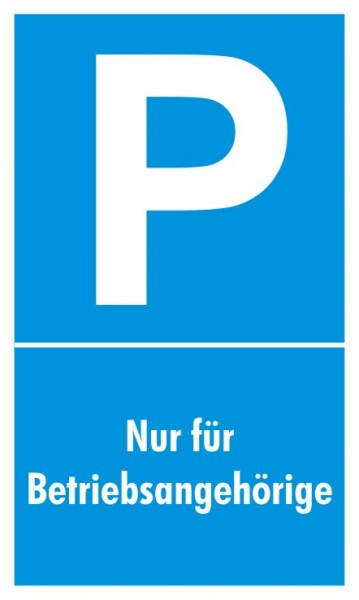 Parkplatzschild Nur Betriebsangehörige