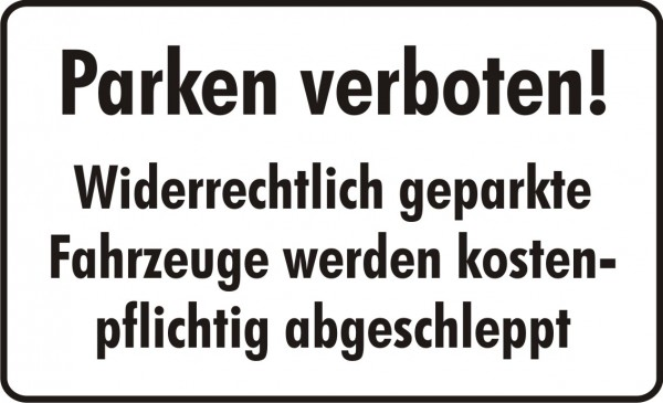 Parken verboten! Widerrechtlich geparkte Fahrzeuge werden abgeschleppt