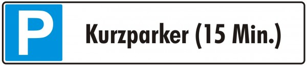 Parkplatzschild Kurzparker 15 min. Platine 52 x 11 cm