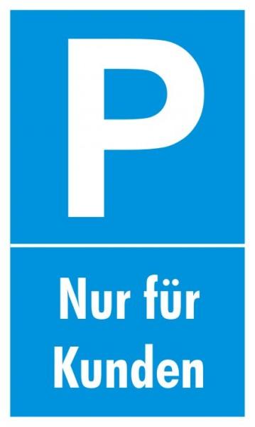 Parkplatzschild Nur Kunden