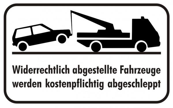Parkverbot Wiederrechtlich abgestellte Fahrzeuge werden kostenpflichtig abgeschleppt