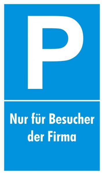 Parkplatzschild Nur Besucher der Firma